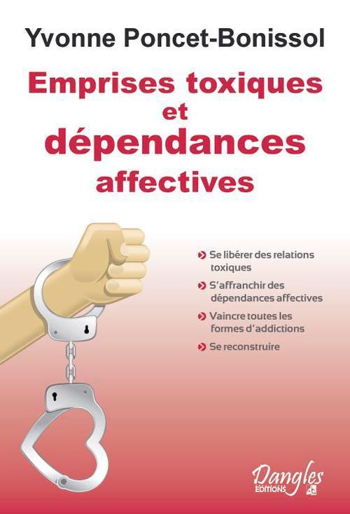 EMPRISES TOXIQUES ET DEPENDANCES AFFECTIVES