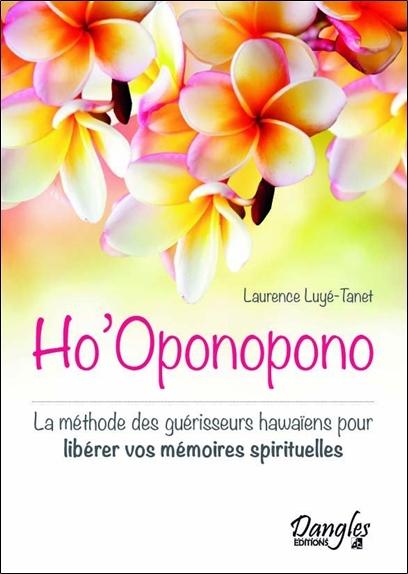 HO'OPONOPONO - LA METHODE DES GUERISSEURS HAWAIENS