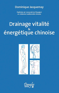 DRAINAGE VITALITE & ENERGETIQUE CHINOISE