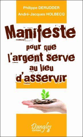 MANIFESTE POUR QUE L'ARGENT SERVE AU LIEU D'ASSERVIR