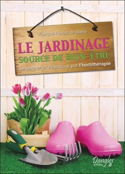 LE JARDINAGE - SOURCE DE BIEN-ETRE