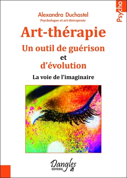 ART-THERAPIE - UN OUTIL DE GUERISON ET D'EVOLUTION