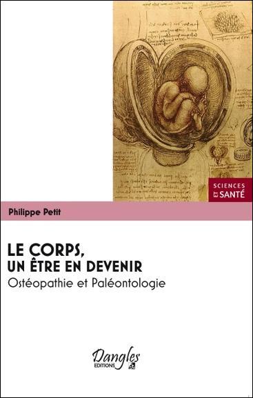 LE CORPS, UN ETRE EN DEVENIR - OSTEOPATHIE ET PALEONTOLOGIE