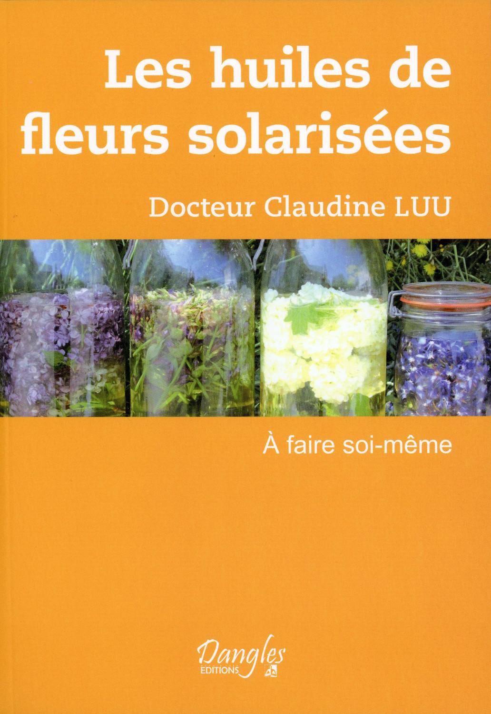 LES HUILES DE FLEURS SOLARISEES - A FAIRE SOI-MEME
