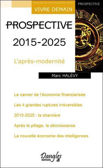 PROSPECTIVE 2015 - 2025 - L'APRES-MODERNITE
