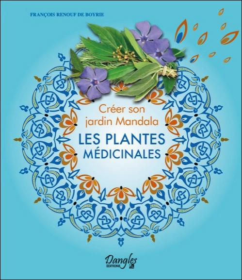 CREER SON JARDIN MANDALA - LES PLANTES MEDICINALES