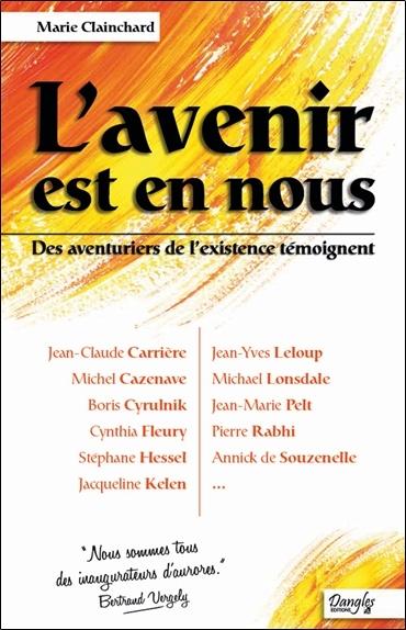 L'AVENIR EST EN NOUS - DES AVENTURIERS DE L'EXISTENCE TEMOIGNENT