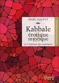 KABBALE EROTIQUE & MYSTIQUE - LE CANTIQUE DES CANTIQUES