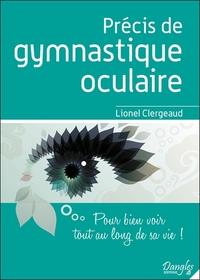 PRECIS DE GYMNASTIQUE OCULAIRE - POUR BIEN VOIR TOUT AU LONG DE SA VIE !