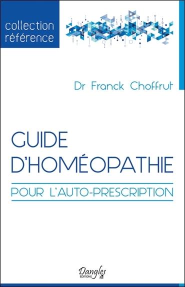GUIDE D'HOMEOPATHIE POUR L'AUTO-PRESCRIPTION