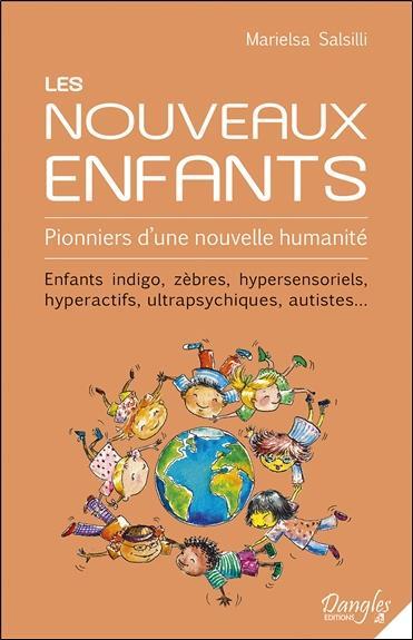 LES NOUVEAUX ENFANTS - PIONNIERS D'UNE NOUVELLE HUMANITE