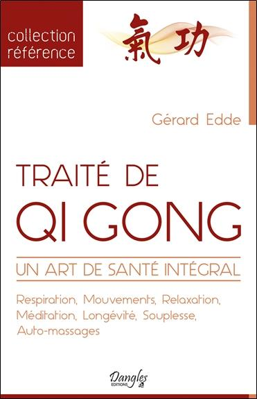 TRAITE DE QI GONG - UN ART DE SANTE INTEGRAL
