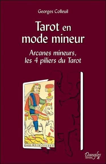 TAROT EN MODE MINEUR - ARCANES MINEURS, LES 4 PILIERS DU TAROT