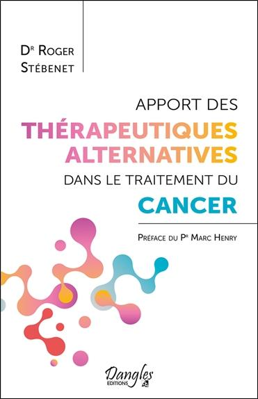 APPORT DES THERAPEUTIQUES ALTERNATIVES DANS LE TRAITEMENT DU CANCER