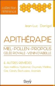 APITHERAPIE - MIEL - POLLEN - PROPOLIS - GELEE ROYALE - VENIN D'ABEILLE & AUTRES REMEDES