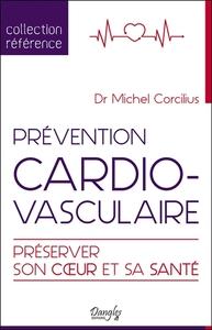 PREVENTION CARDIOVASCULAIRE - PRESERVER SON COEUR ET SA SANTE