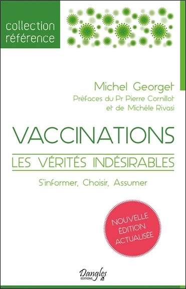 VACCINATIONS - LES VERITES INDESIRABLES - S'INFORMER, CHOISIR, ASSUMER