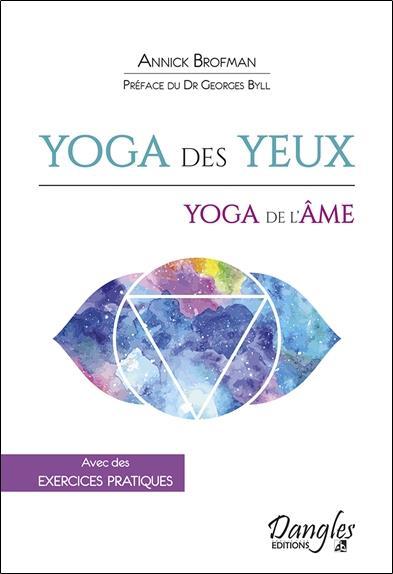 YOGA DES YEUX - YOGA DE L'AME - AVEC DES EXERCICES PRATIQUES