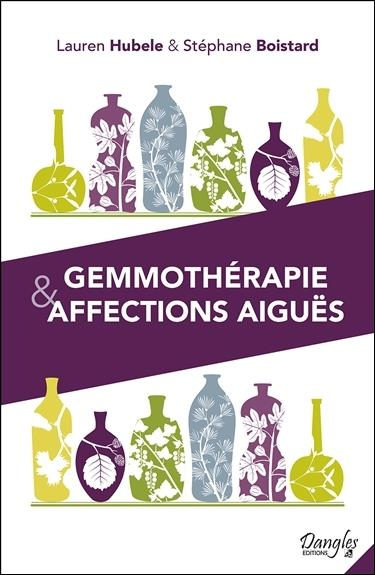 GEMMOTHERAPIE & AFFECTIONS AIGUES