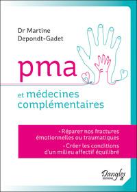 PMA ET MEDECINES COMPLEMENTAIRES - REPARER NOS FRACTURES EMOTIONNELLES OU TRAUMATIQUES