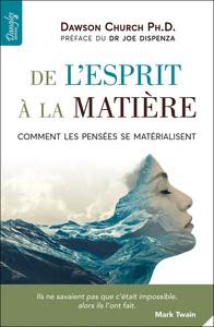 DE L'ESPRIT A LA MATIERE - COMMENT LES PENSEES SE MATERIALISENT