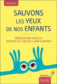 SAUVONS LES YEUX DE NOS ENFANTS - REEDUCATION VISUELLE - METHODE SELF-HEALING DE MEIR SCHNEIDER
