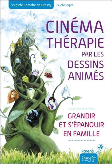 CINEMATHERAPIE PAR LES DESSINS ANIMES - GRANDIR ET S'EPANOUIR EN FAMILLE