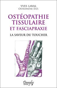 OSTEOPATHIE TISSULAIRE ET FASCIAPRAXIE - LA SAVEUR DU TOUCHER