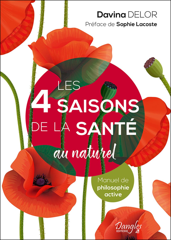 LES 4 SAISONS DE LA SANTE AU NATUREL - MANUEL DE PHILOSOPHIE ACTIVE
