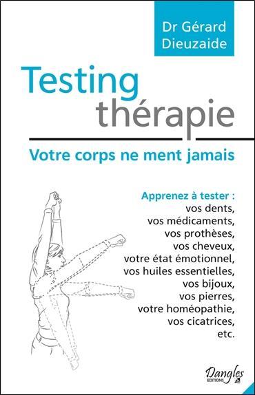 TESTING THERAPIE - VOTRE CORPS NE MENT JAMAIS