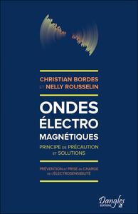 ONDES ELECTROMAGNETIQUES - PRINCIPE DE PRECAUTION ET SOLUTIONS - PREVENTION ET PRISE EN CHARGE DE L'