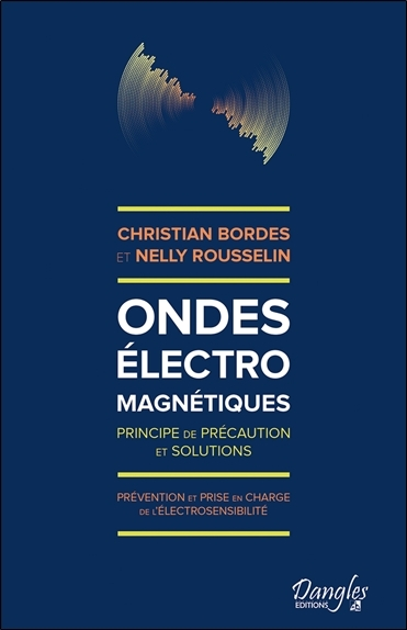 ONDES ELECTROMAGNETIQUES - PRINCIPE DE PRECAUTION ET SOLUTIONS - PREVENTION ET PRISE EN CHARGE DE L'