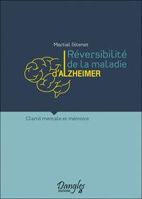 REVERSIBILITE DE LA MALADIE D'ALZHEIMER - CLARTE MENTALE ET MEMOIRE