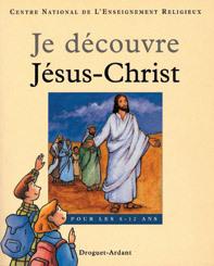 JE DECOUVRE JESUS-CHRIST - RELIE