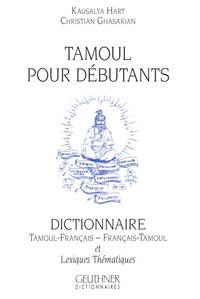 TAMOUL POUR DEBUTANTS : DICTIONNAIRE TAMOUL-FRANCAIS / FRANCAIS-TAMOUL ET LEXIQUES THEMATIQUES