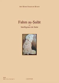 FAHM AS-SALAT OU INTELLIGENCE DU SALUT (TEXTE ARABE ET INTRODUCTION FRANCAISE)
