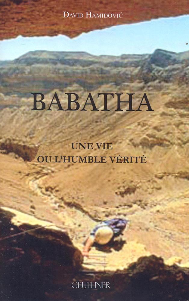 BABATHA - UNE VIE OU L'HUMBLE VERITE