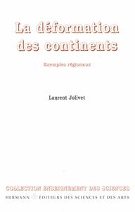 LA DEFORMATION DES CONTINENTS - EXEMPLES REGIONAUX