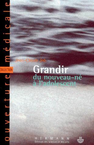 GRANDIR. DU NOUVEAU-NE A L'ADOLESCENT