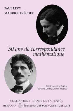 50 ANS DE CORRESPONDANCE MATHEMATIQUE