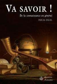 VA SAVOIR ! - DE LA CONNAISSANCE EN GENERAL