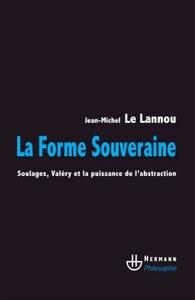 LA FORME SOUVERAINE - SOULAGES, VALERY ET LA PUISSANCE DE L'ABSTRACTION