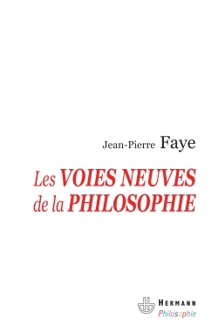 LES VOIES NEUVES DE LA PHILOSOPHIE - PHILOSOPHIE DU TRANSFORMAT, VOLUME 1