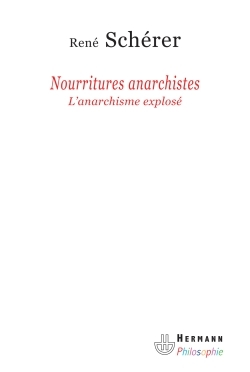 NOURRITURES ANARCHISTES - L'ANARCHISME EXPLOSE