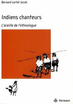 INDIENS CHANTEURS DE LA SIERRA MADRE - L'OREILLE DE L'ETHNOLOGUE