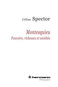 MONTESQUIEU - POUVOIRS, RICHESSES ET SOCIETES