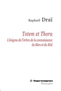 TOTEM ET THORA - L'ENIGME DE L'ARBRE DE LA CONNAISSANCE DU BIEN ET DU MAL