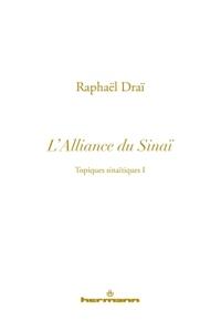 TOPIQUES SINAITIQUES, VOLUME 1 - L'ALLIANCE DU SINAI