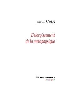 L'ELARGISSEMENT DE LA METAPHYSIQUE