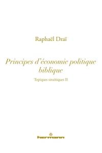 TOPIQUES SINAITIQUES, VOLUME 2 - PRINCIPES D'ECONOMIE POLITIQUE BIBLIQUE